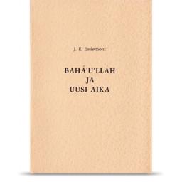 Bahá'u'lláh ja uusi aika