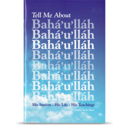 Tell Me About Bahá'u'lláh
