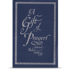 A Gift of Prayers & Selected Bahá'í Writings