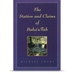 Station and Claims of Bahá'u'lláh