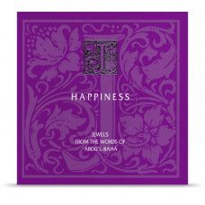 Happiness - Jewels from the Words of 'Abdu'l-Bahá